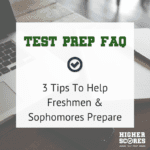 3 Tips to Help Freshmen and Sophomores Prepare for the ACT and SAT